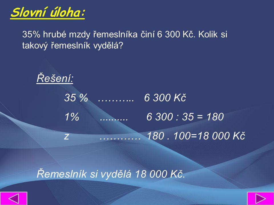 Slovní úloha: 35% hrubé mzdy řemeslníka činí 6 300 Kč.