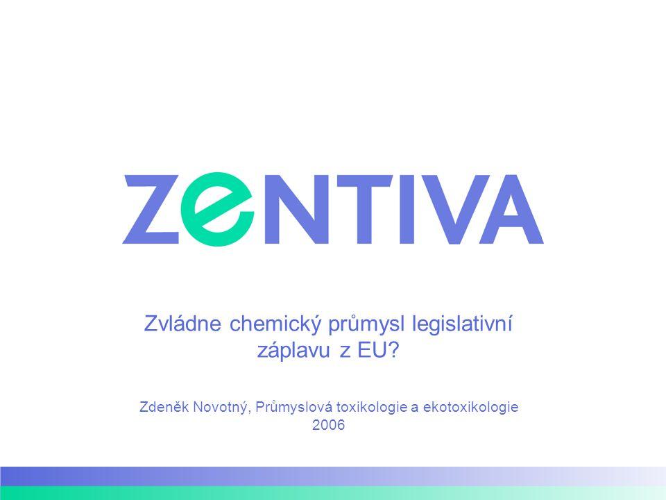 Zvládne chemický průmysl legislativní záplavu z EU? Zdeněk Novotný, Průmyslová toxikologie a ekotoxikologie 2006
