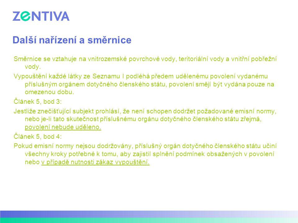 Další nařízení a směrnice Směrnice se vztahuje na vnitrozemské povrchové vody, teritoriální vody a vnitřní pobřežní vody. Vypouštění každé látky ze Se