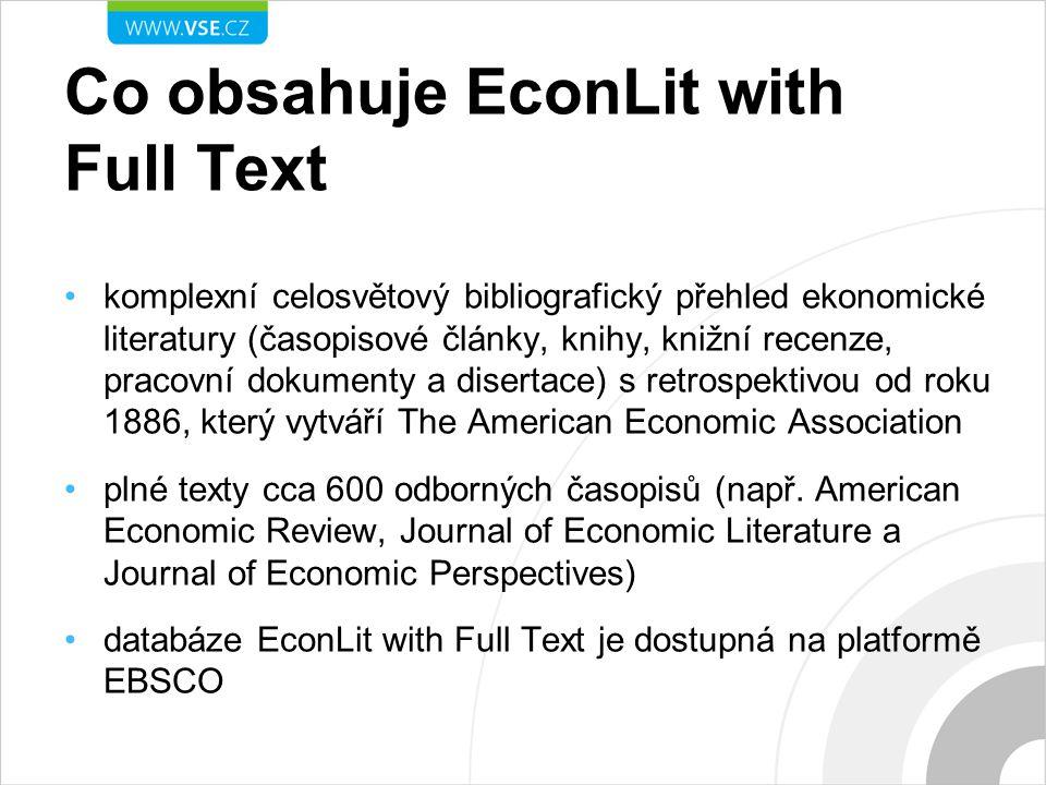 Co obsahuje EconLit with Full Text komplexní celosvětový bibliografický přehled ekonomické literatury (časopisové články, knihy, knižní recenze, pracovní dokumenty a disertace) s retrospektivou od roku 1886, který vytváří The American Economic Association plné texty cca 600 odborných časopisů (např.