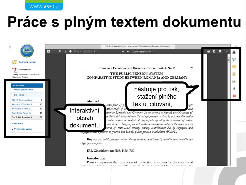 Práce s plným textem dokumentu nástroje pro tisk, stažení plného textu, citování, … interaktivní obsah dokumentu