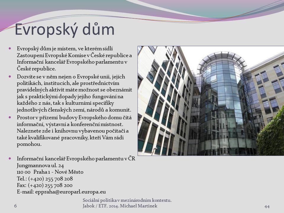 Evropský dům Evropský dům je místem, ve kterém sídlí Zastoupení Evropské Komise v České republice a Informační kancelář Evropského parlamentu v České