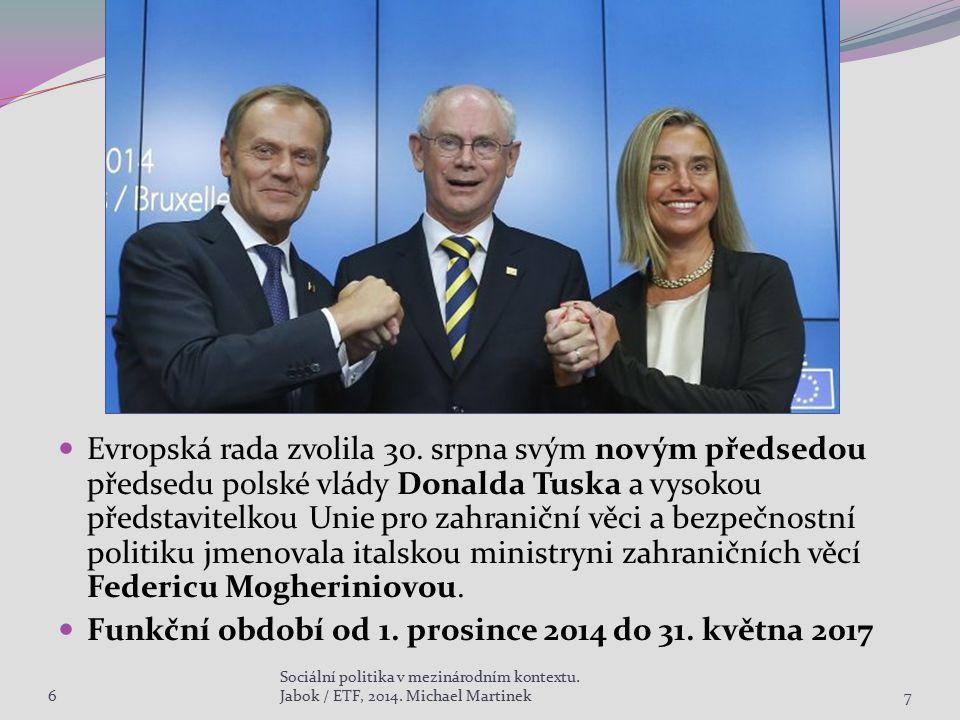 Evropská rada zvolila 30. srpna svým novým předsedou předsedu polské vlády Donalda Tuska a vysokou představitelkou Unie pro zahraniční věci a bezpečno