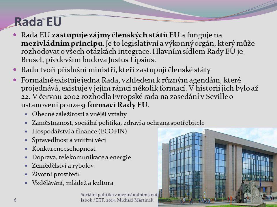 Rada EU Rada EU zastupuje zájmy členských států EU a funguje na mezivládním principu. Je to legislativní a výkonný orgán, který může rozhodovat o všec