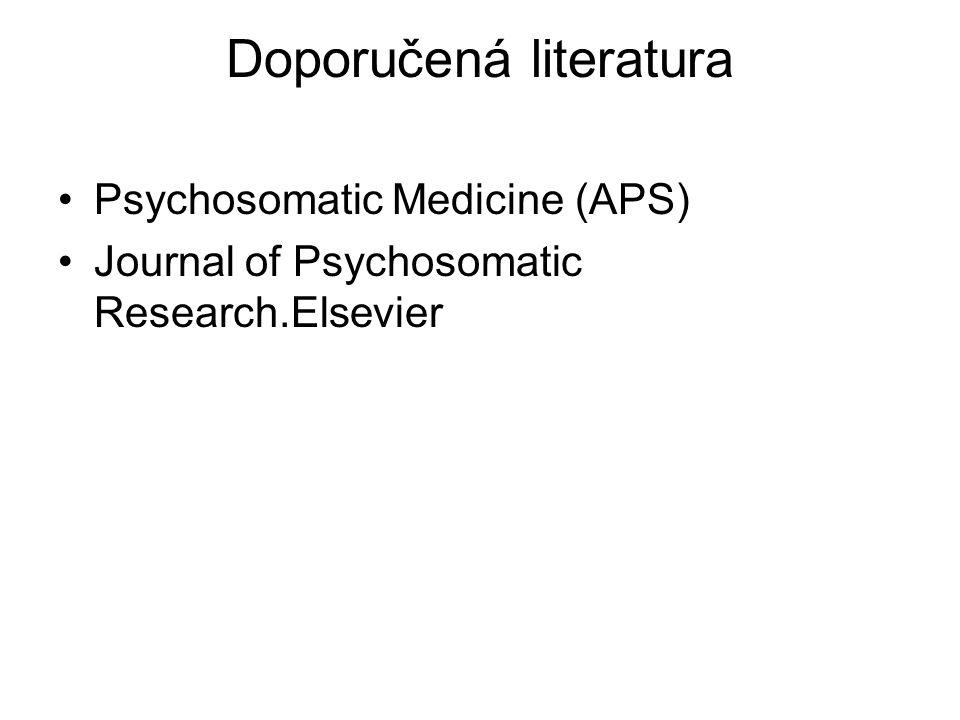Doporučená literatura Psychosomatic Medicine (APS) Journal of Psychosomatic Research.Elsevier