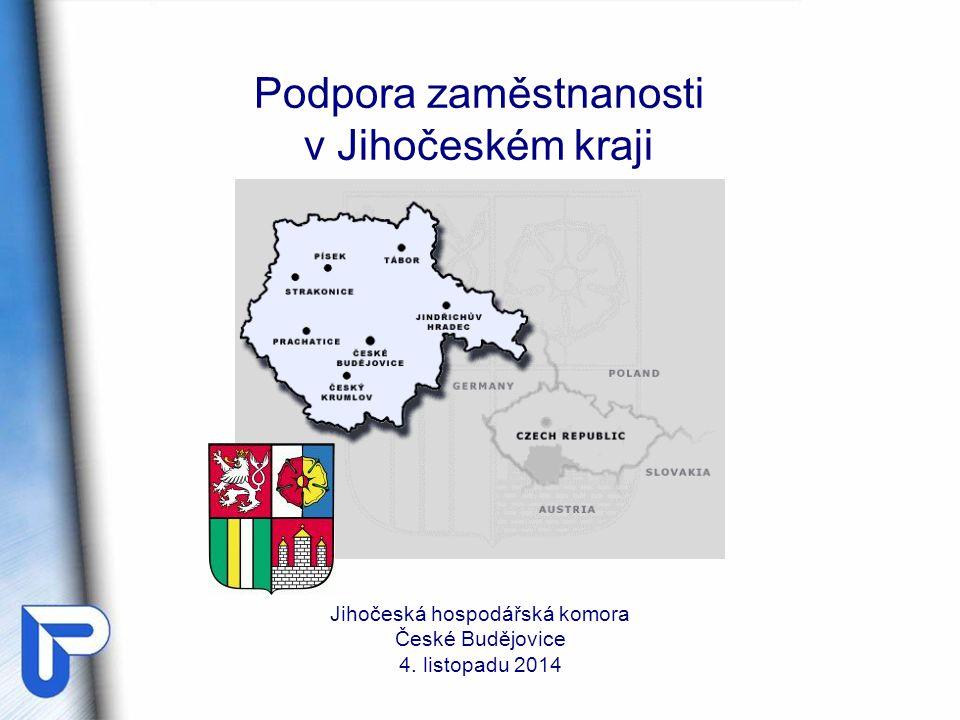 Podpora zaměstnanosti v Jihočeském kraji Jihočeská hospodářská komora České Budějovice 4. listopadu 2014