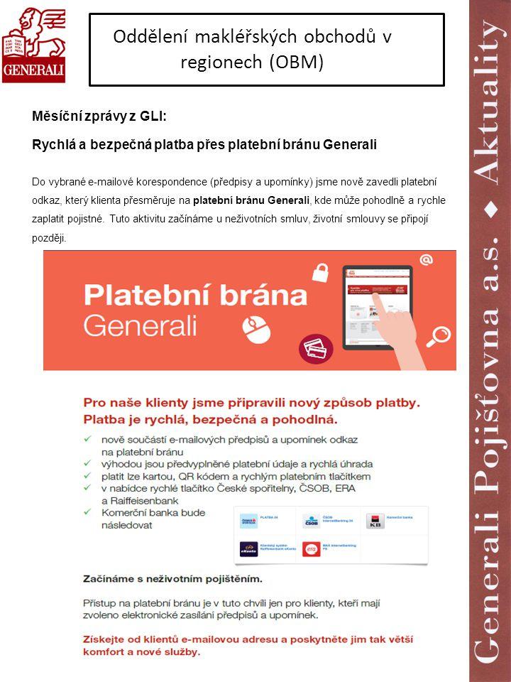 Oddělení makléřských obchodů v regionech (OBM) Měsíční zprávy z GLI: Rychlá a bezpečná platba přes platební bránu Generali  Do vybrané e-mailové kore