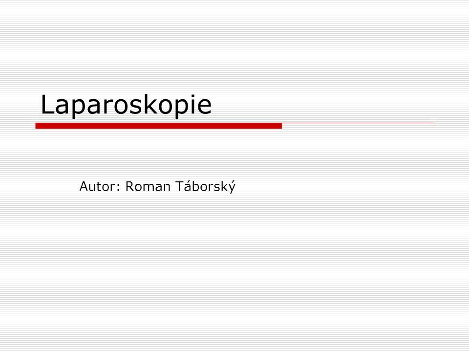 Obsah  Historie operační metody  Co vlastně laparoskopie je a jak se provádí  Užití v praxi  Výhody a nevýhody  Zdroje literatury