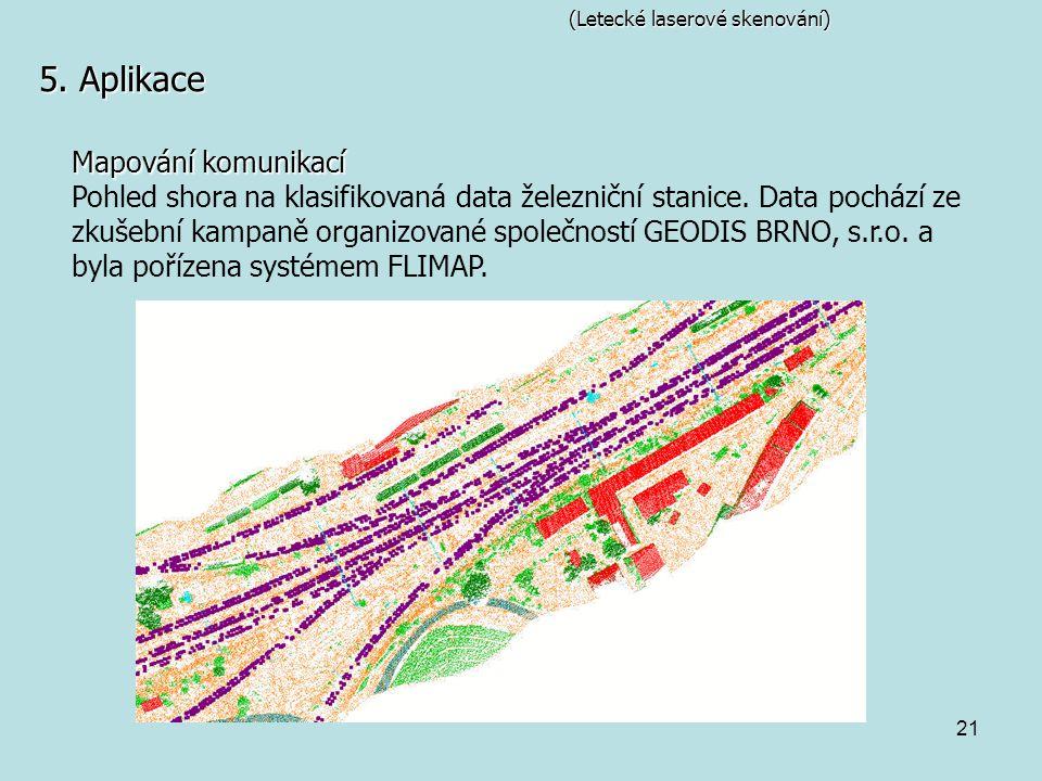 21 (Letecké laserové skenování) 5. Aplikace Mapování komunikací Pohled shora na klasifikovaná data železniční stanice. Data pochází ze zkušební kampan