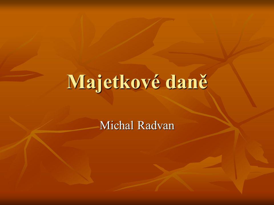 Majetkové daně Michal Radvan