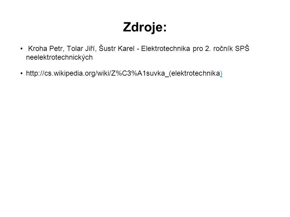 Zdroje: Kroha Petr, Tolar Jiří, Šustr Karel - Elektrotechnika pro 2.