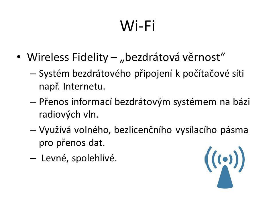 """Wi-Fi Wireless Fidelity – """"bezdrátová věrnost"""" – Systém bezdrátového připojení k počítačové síti např. Internetu. – Přenos informací bezdrátovým systé"""