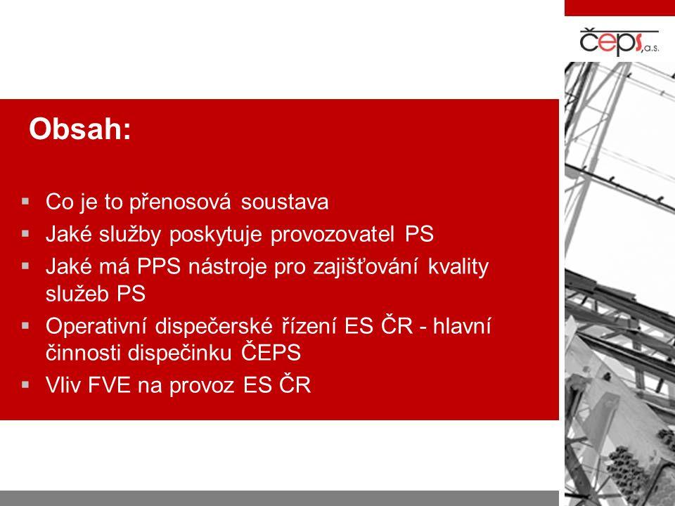 Obsah:  Co je to přenosová soustava  Jaké služby poskytuje provozovatel PS  Jaké má PPS nástroje pro zajišťování kvality služeb PS  Operativní dis