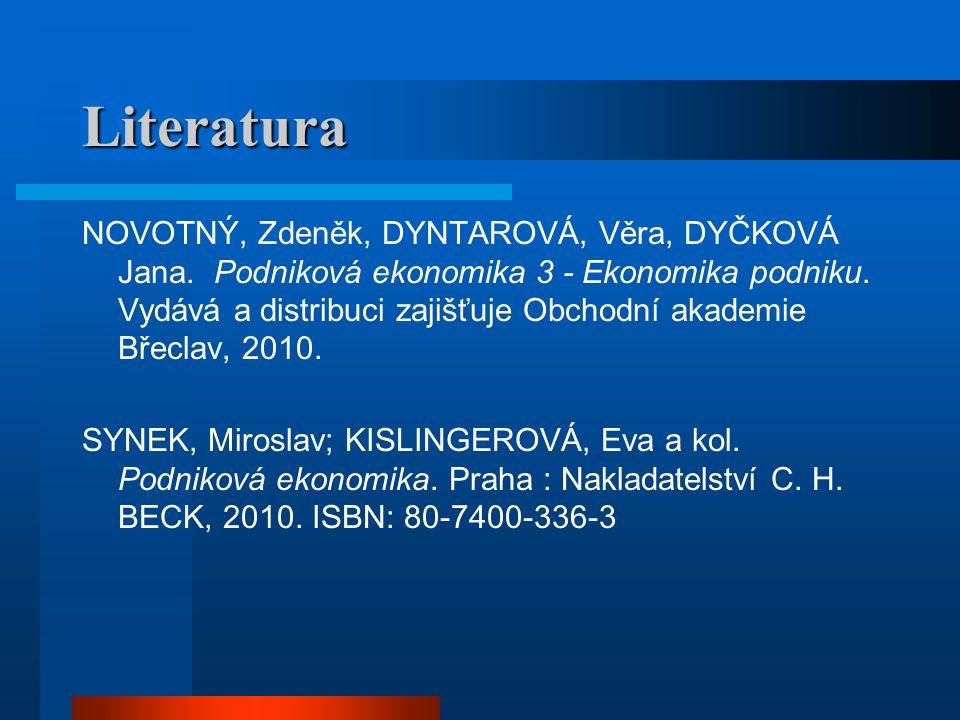 Literatura NOVOTNÝ, Zdeněk, DYNTAROVÁ, Věra, DYČKOVÁ Jana.