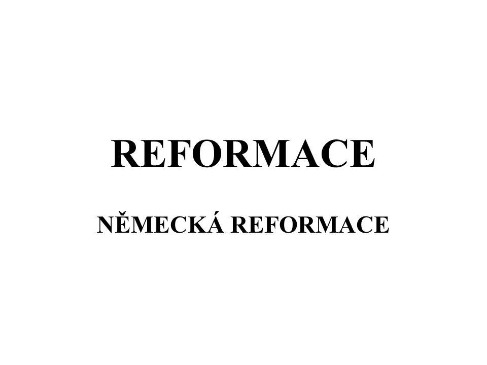 REFORMACE NĚMECKÁ REFORMACE