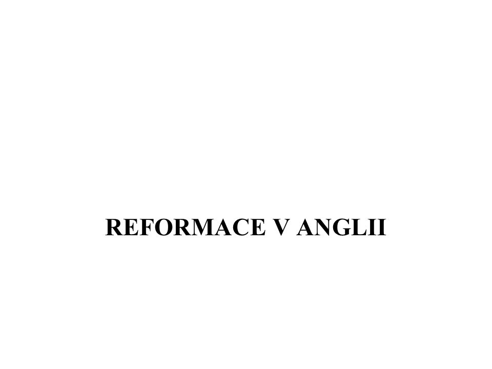 REFORMACE V ANGLII
