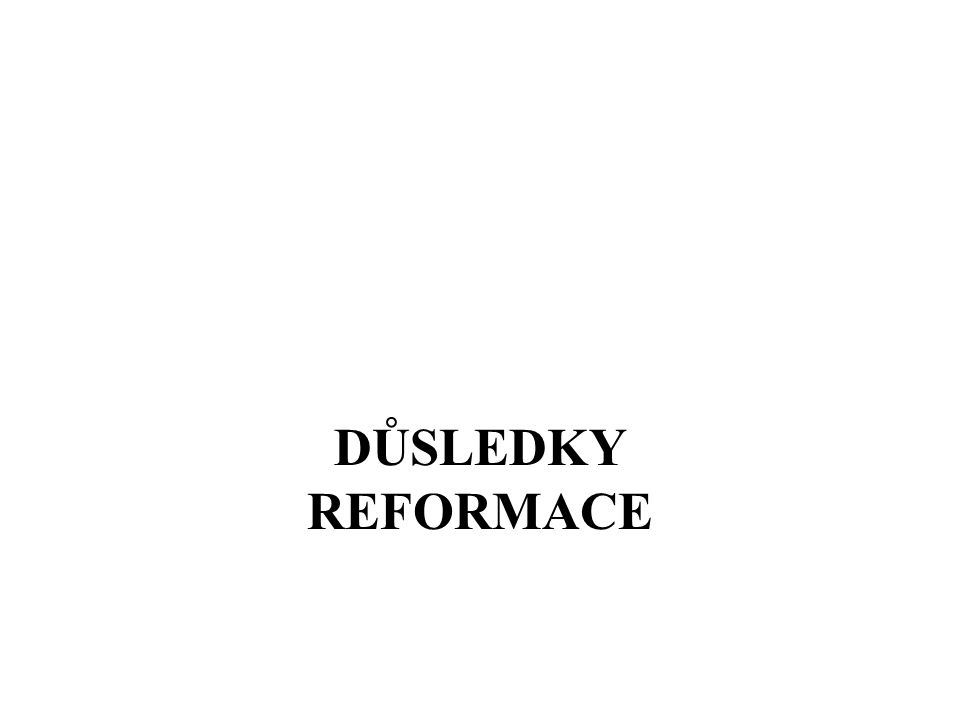 vznik nových protestantských církví (luteráni, kalvinisti, hugenoti, anglikáni) společné znaky protestantských církví : přijímání pod obojí, důraz na Bibli, bohoslužby v národním jazyce, neuznávají papeže jako hlavu církve, odmítají výzdobu kostelů rozvoj vzdělanosti protireformace (rekatolizace) = snaha katolické církve o zastavení reformace jezuitský řád – učitelská činnost, šíření katolické víry i mezi pohany
