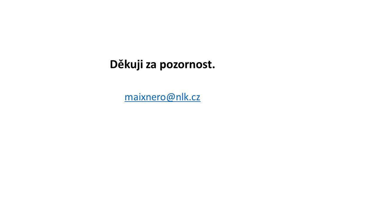 Děkuji za pozornost. maixnero@nlk.cz