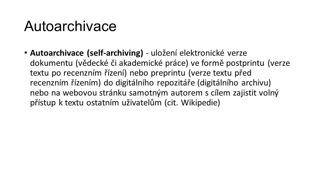 Autoarchivace Autoarchivace (self-archiving) - uložení elektronické verze dokumentu (vědecké či akademické práce) ve formě postprintu (verze textu po recenzním řízení) nebo preprintu (verze textu před recenzním řízením) do digitálního repozitáře (digitálního archivu) nebo na webovou stránku samotným autorem s cílem zajistit volný přístup k textu ostatním uživatelům (cit.
