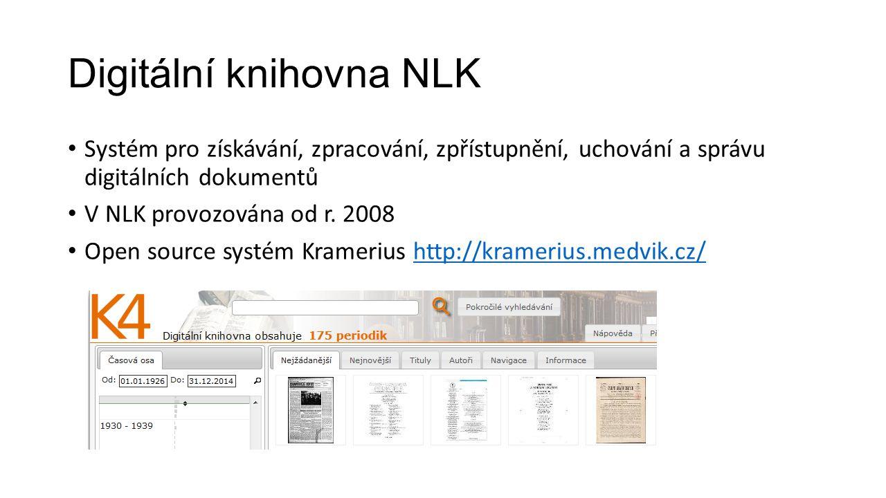 Digitální knihovna NLK Systém pro získávání, zpracování, zpřístupnění, uchování a správu digitálních dokumentů V NLK provozována od r.