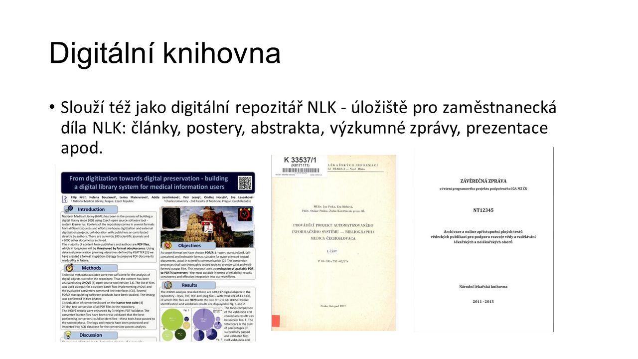 Digitální knihovna Slouží též jako digitální repozitář NLK - úložiště pro zaměstnanecká díla NLK: články, postery, abstrakta, výzkumné zprávy, prezentace apod.