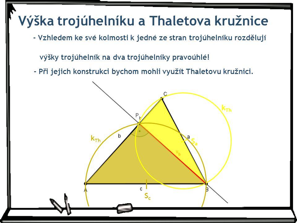 Výška trojúhelníku a Thaletova kružnice - Vzhledem ke své kolmosti k jedné ze stran trojúhelníku rozdělují výšky trojúhelník na dva trojúhelníky pravo