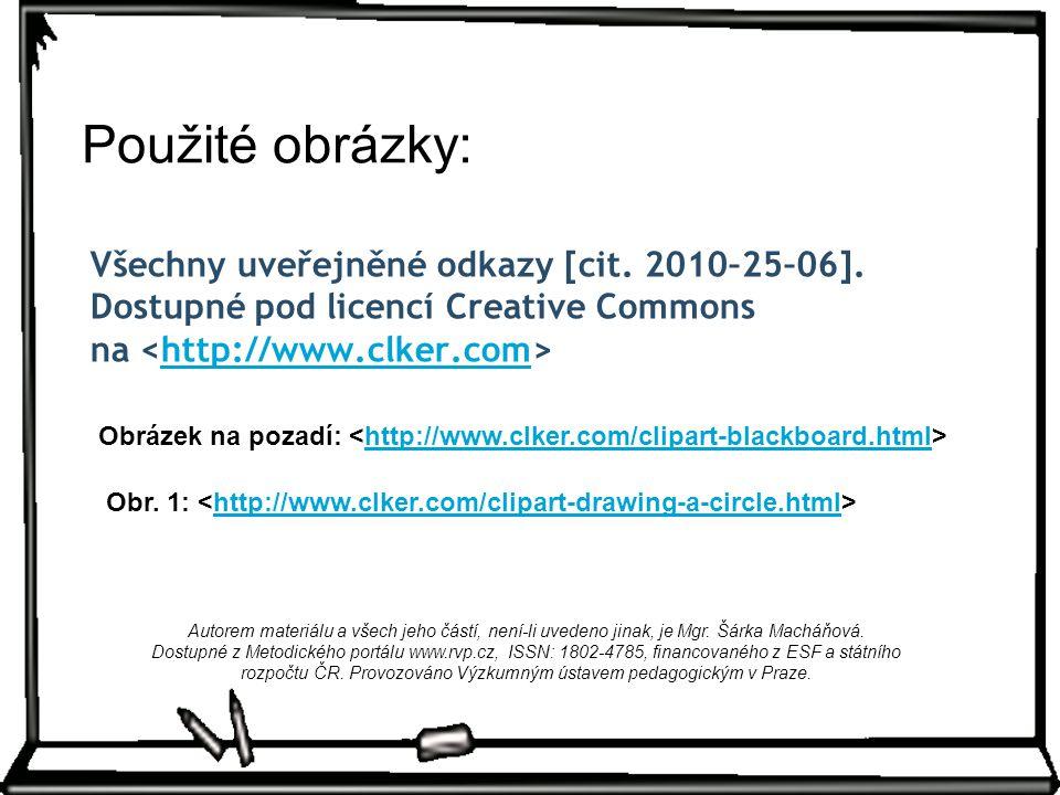 Všechny uveřejněné odkazy [cit. 2010–25–06]. Dostupné pod licencí Creative Commons na http://www.clker.com Obr. 1: http://www.clker.com/clipart-drawin