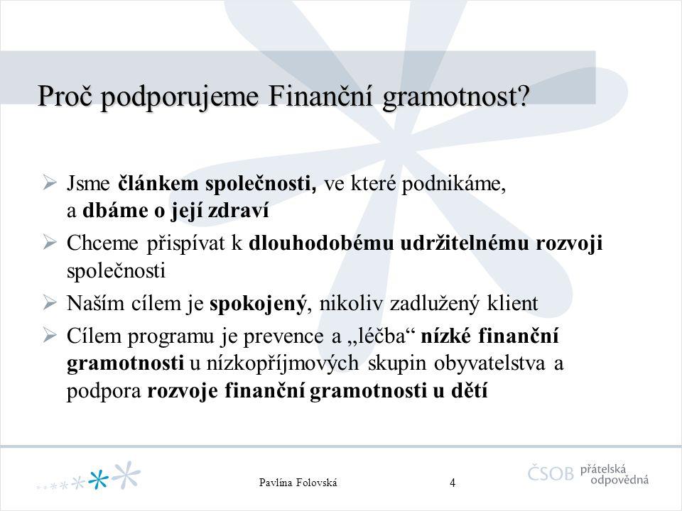 5 Pavlína Folovská Kdo je nejčastějším klientem našich projektů.