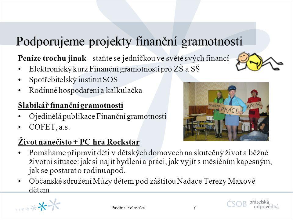 8 Pavlína Folovská Finančně gramotný klient = spokojený klient = dlouhodobě udržitelný vztah