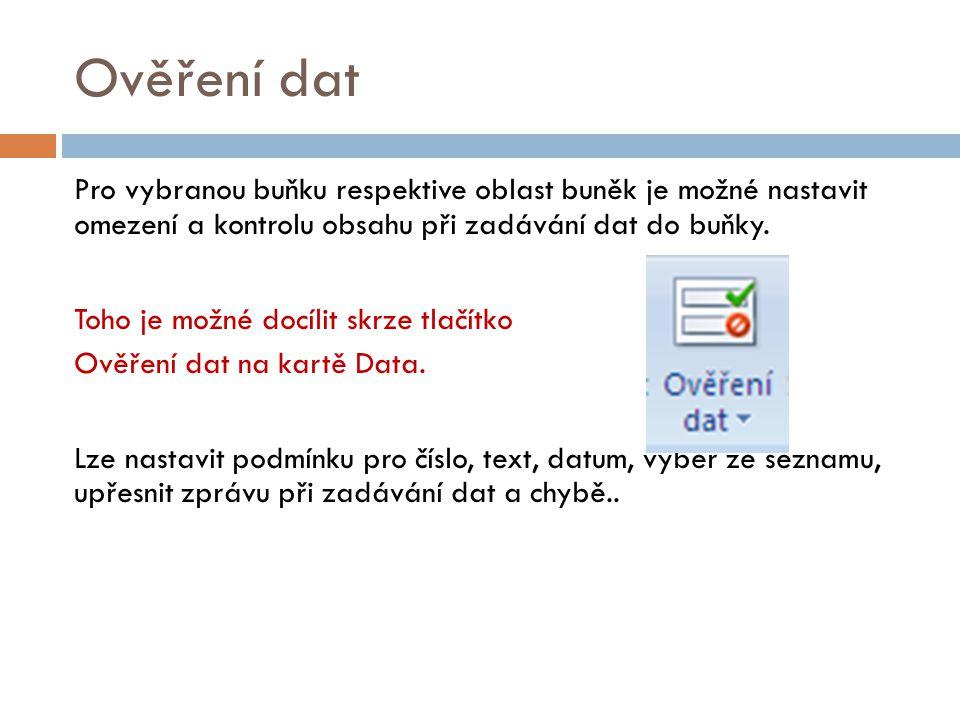 Ověření dat - Podmínka Lze volit z možností: celé nebo desetinné číslo, datum, čas, délka textu, seznam.