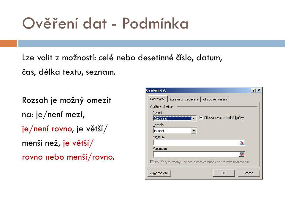 Ověření dat – zpráva při zadávání Zpráva při zadávání se zobrazuje automaticky při výběru buňky.