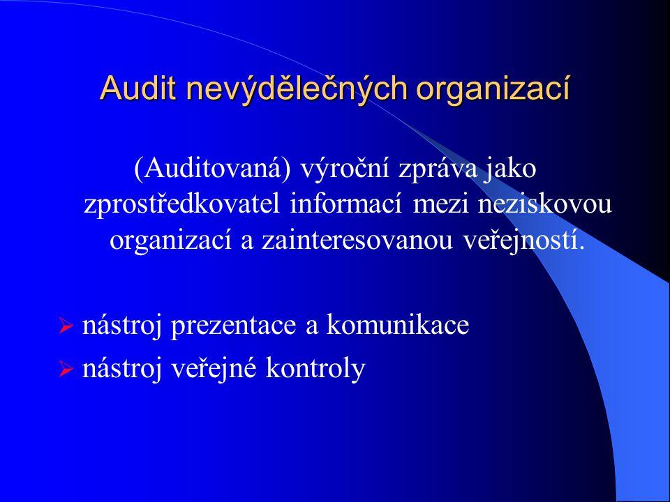Audit nevýdělečných organizací (Auditovaná) výroční zpráva jako zprostředkovatel informací mezi neziskovou organizací a zainteresovanou veřejností.