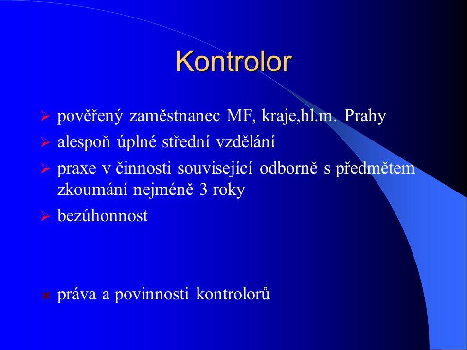 Kontrolor  pověřený zaměstnanec MF, kraje,hl.m.