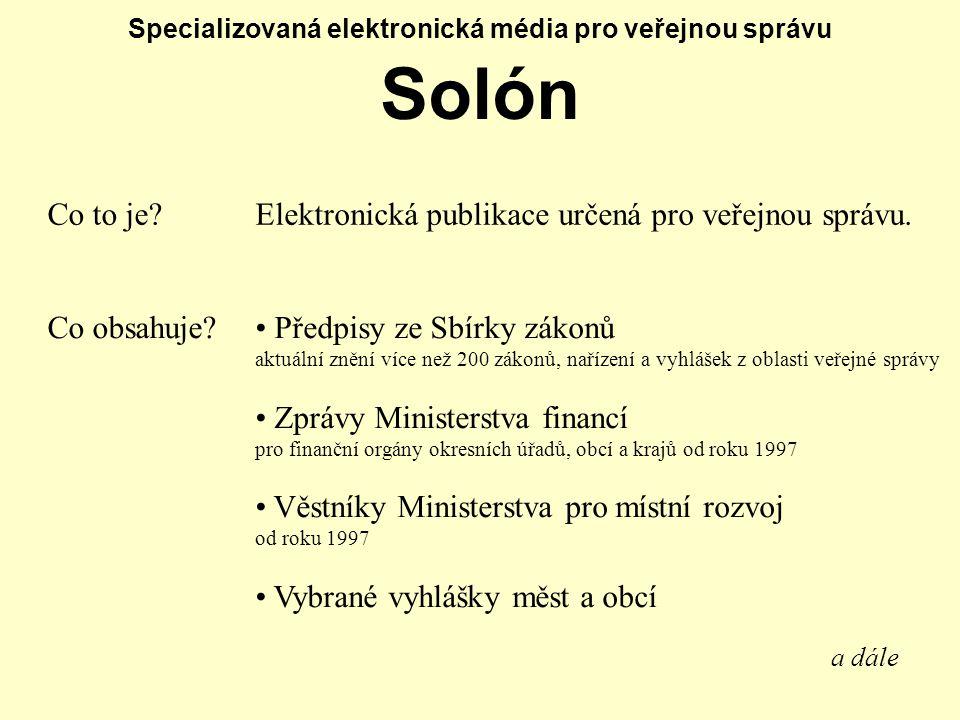 Specializovaná elektronická média pro veřejnou správu Solón Co to je?Elektronická publikace určená pro veřejnou správu.