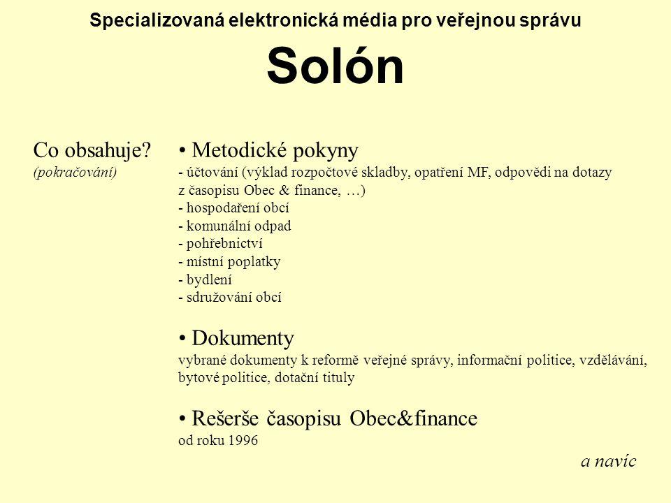 Specializovaná elektronická média pro veřejnou správu Solón Co obsahuje.