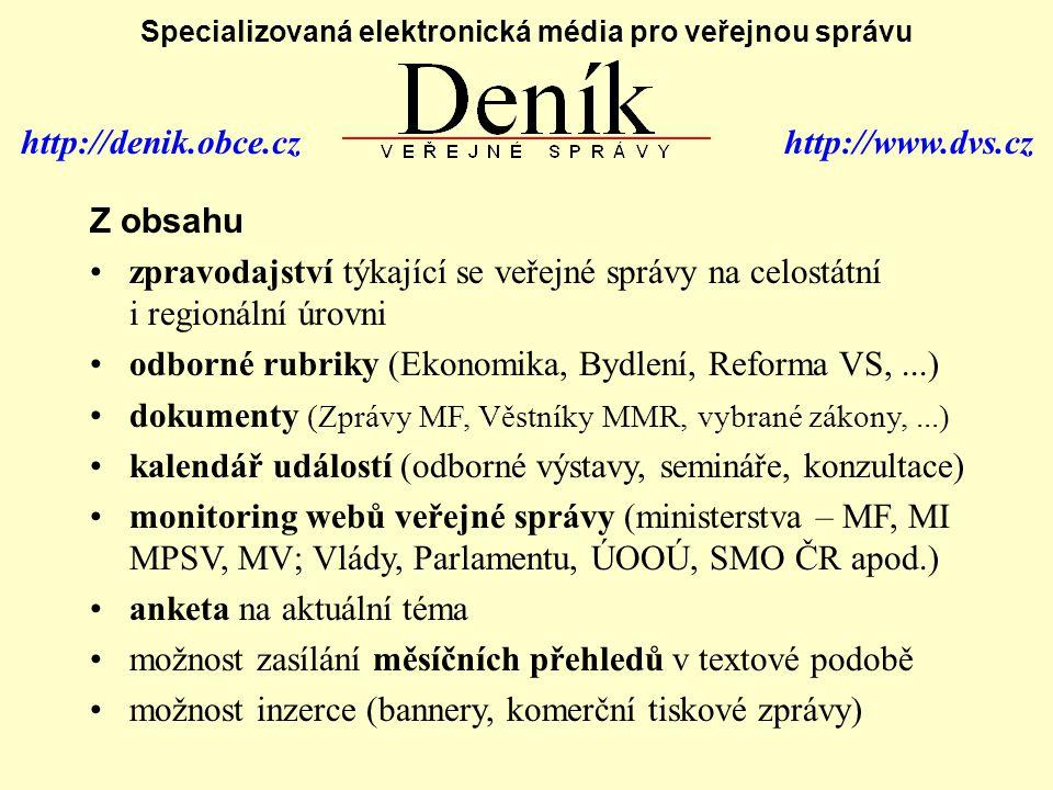 http://denik.obce.cz http://www.dvs.cz Specializovaná elektronická média pro veřejnou správu Zaujal vás projekt Deníku veřejné správy.