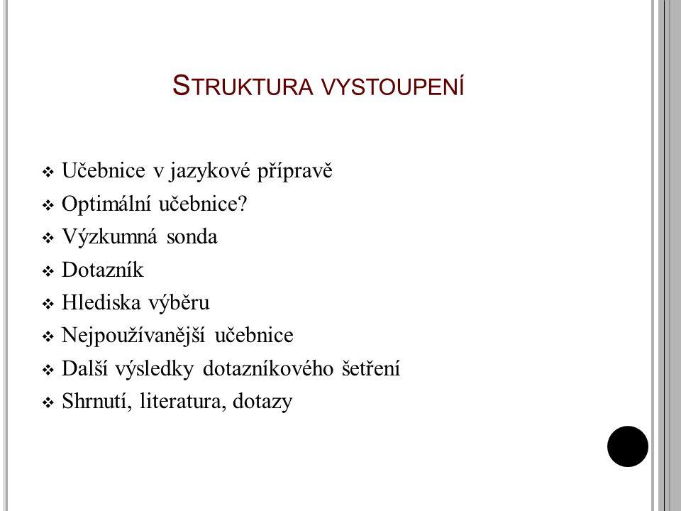 S TRUKTURA VYSTOUPENÍ  Učebnice v jazykové přípravě  Optimální učebnice.