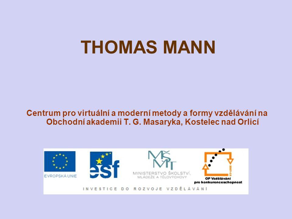 THOMAS MANN Centrum pro virtuální a moderní metody a formy vzdělávání na Obchodní akademii T. G. Masaryka, Kostelec nad Orlicí