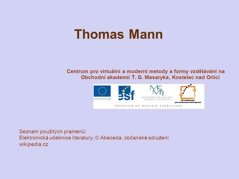 Thomas Mann Centrum pro virtuální a moderní metody a formy vzdělávání na Obchodní akademii T. G. Masaryka, Kostelec nad Orlicí Seznam použitých pramen