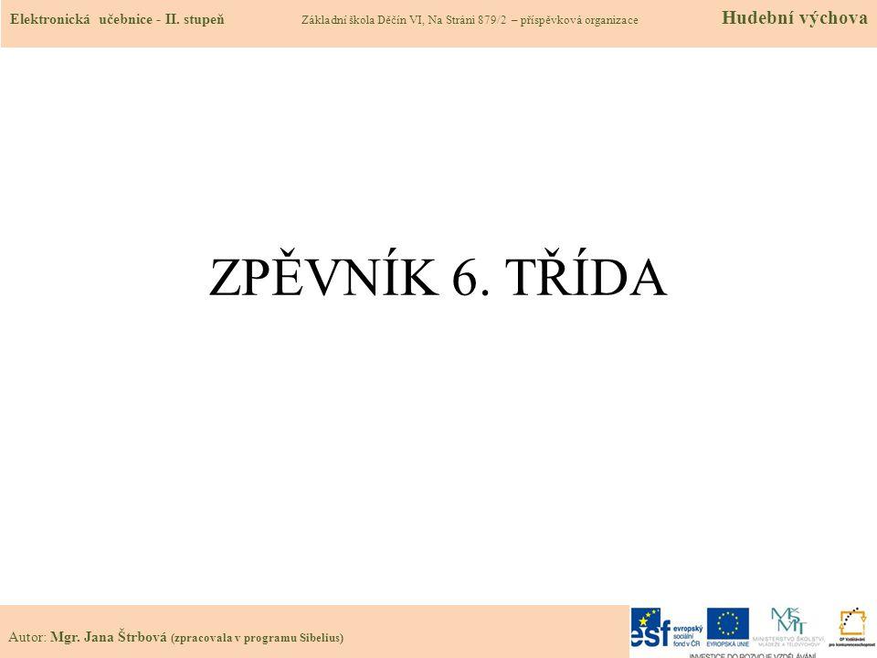 31.12 Použité zdroje, citace 1.Hudební výchova pro 6.roč.ZŠ, SPN, Praha 2000 2.