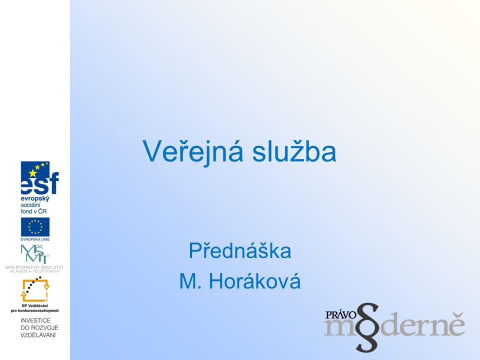 Veřejná služba Přednáška M. Horáková