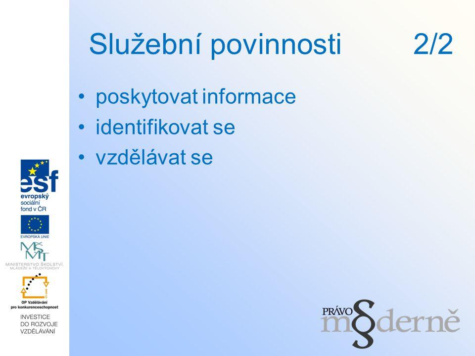 Služební povinnosti 2/2 poskytovat informace identifikovat se vzdělávat se
