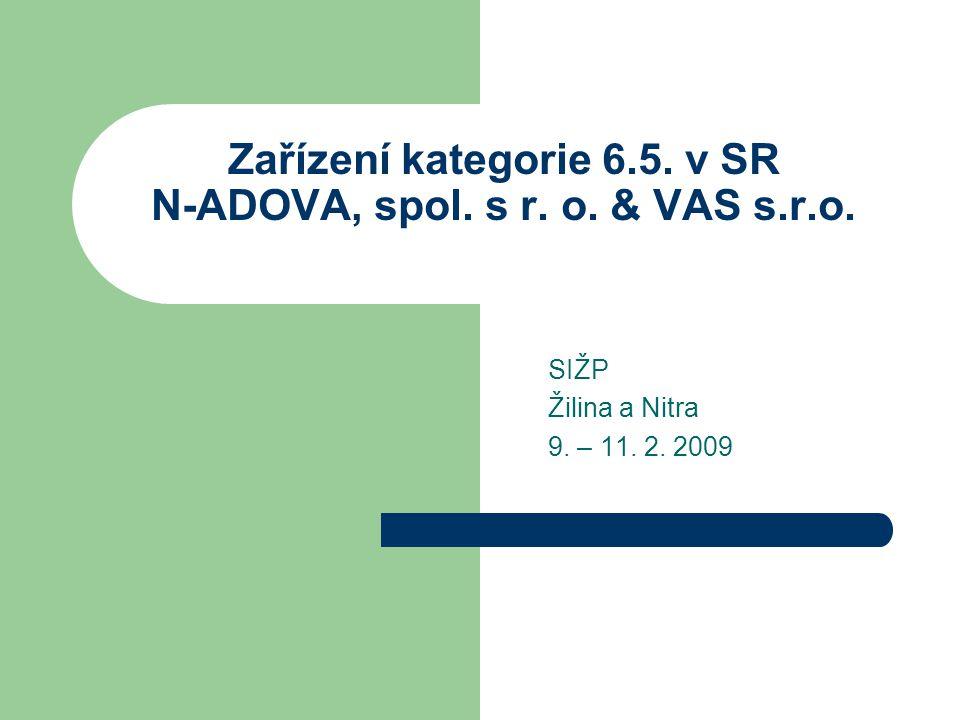 Zařízení kategorie 6.5. v SR N-ADOVA, spol. s r.