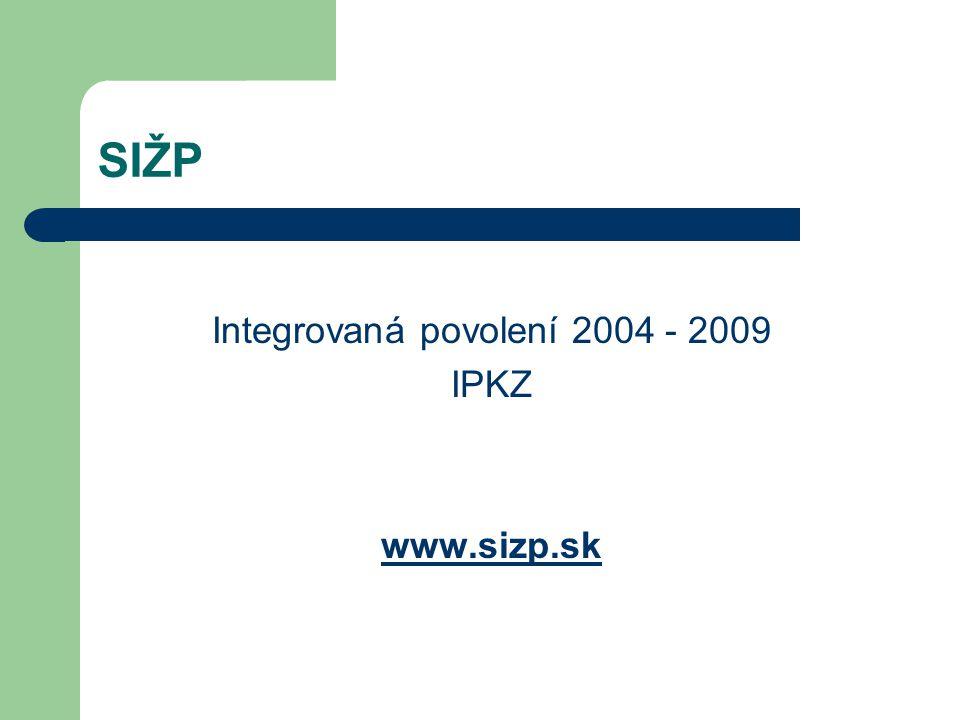 SIŽP Integrovaná povolení 2004 - 2009 IPKZ www.sizp.sk