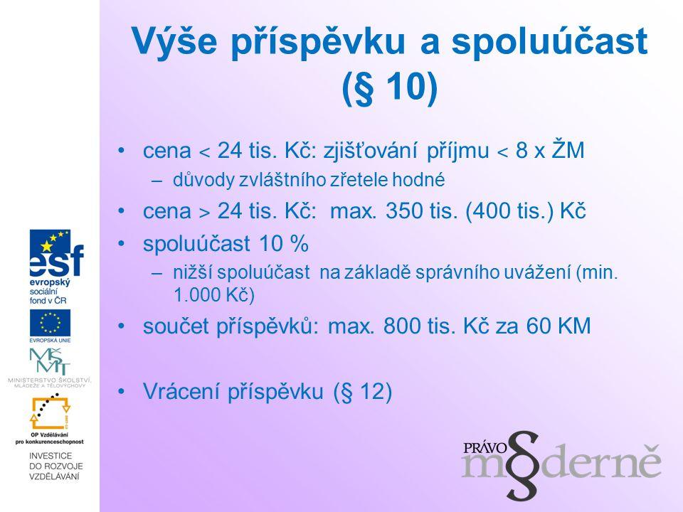 Výše příspěvku a spoluúčast (§ 10) cena ˂ 24 tis.