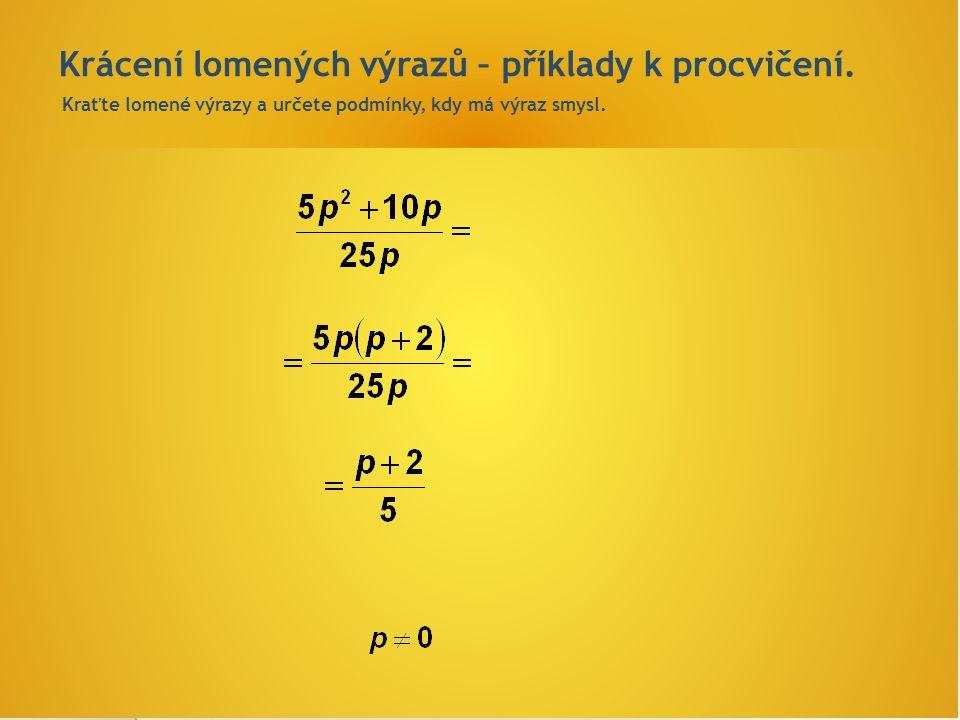 Krácení lomených výrazů – příklady k procvičení.