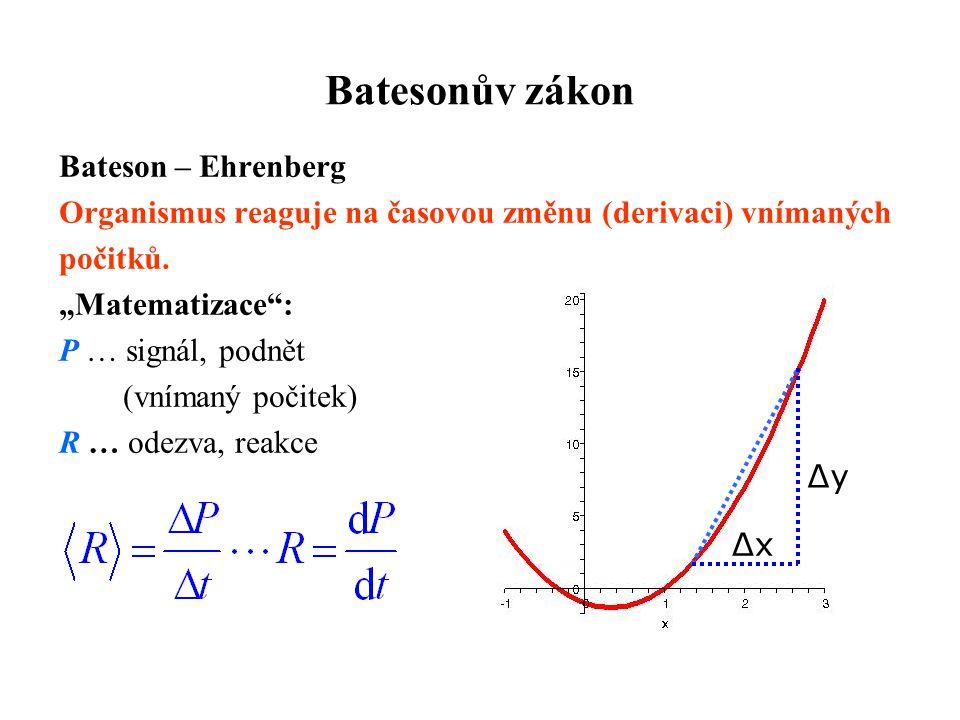 """Batesonův zákon Bateson – Ehrenberg Organismus reaguje na časovou změnu (derivaci) vnímaných počitků. """"Matematizace"""": P … signál, podnět (vnímaný poči"""