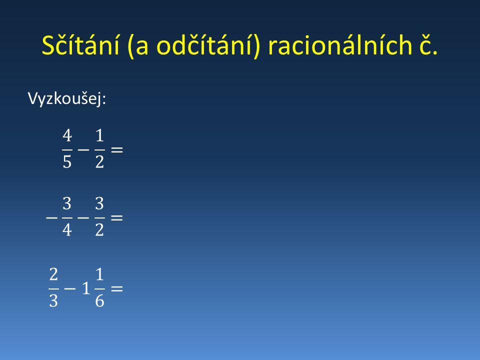 Sčítání (a odčítání) racionálních č. Vyzkoušej: