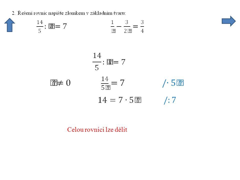 Celou rovnici lze dělit