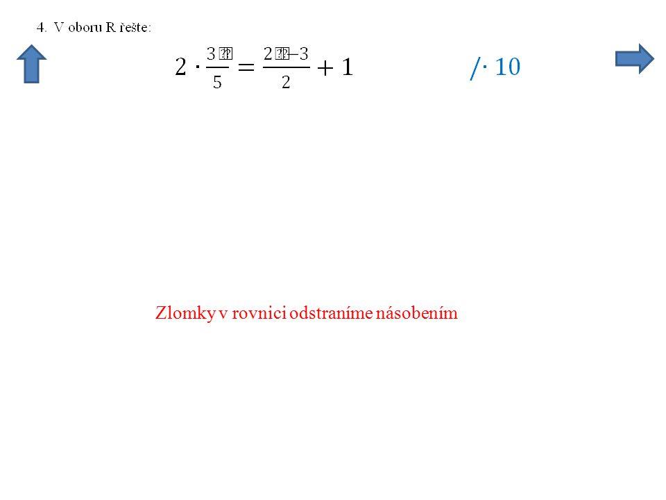 Zlomky v rovnici odstraníme násobením